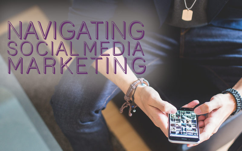 navigating social media marketing