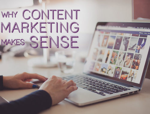 Why Content Marketing Makes Sense